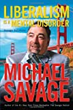 Liberalism is a Mental Disorder: Savage Solutions (1595550062) by Michael Savage