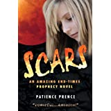 SCARS: Christian Fiction End-Times Thriller ~ Top Ratedby Patience Prence