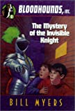 The Mystery of the Invisible Knight (Bloodhounds, Inc. #2) (0613233816) by Myers, Bill