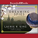 Dreaming Spies Audiobook by Laurie R. King Narrated by Jenny Sterlin