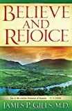 img - for Believe and Rejoice: Joy is the Serious Business of Heaven. -C.S. Lewis book / textbook / text book