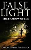 img - for False Light The Shadow Of Eve book / textbook / text book
