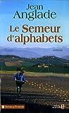 Le semeur d'alphabets : roman