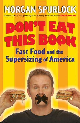 Don&#39;t Eat This Book: Fast Food and the Supersizing of America