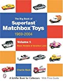 The Big Book of Superfast  Matchbox Toys: 1969-2004 Basic Models & Variation Lists (Schiffer Book for Collectors)
