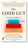 The Good Gut: Taking Control of Your Weight, Your Mood, and Your Long-term Health
