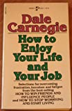 How to Enjoy Your Life and Your Job. (0671417614) by Dale carnegie
