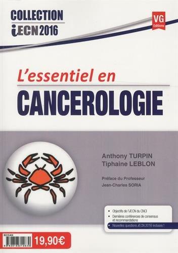 Cancérologie / Anthony Turpin, Tiphaine Leblon ; Préface du Professeur Jean-Charles Soria.- Paris : Éditions Vernazobres-Grego , 2015