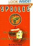 Spoiled: The Dangerous Truth About a...
