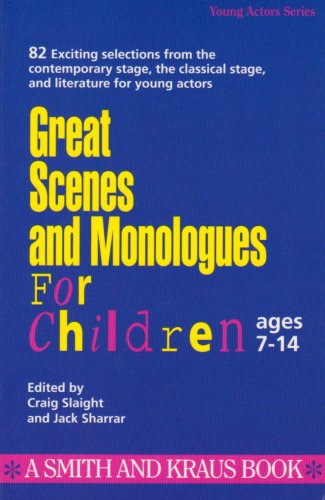Great Scenes and Monologues for Children (Young Actors Series), Craig Slaight