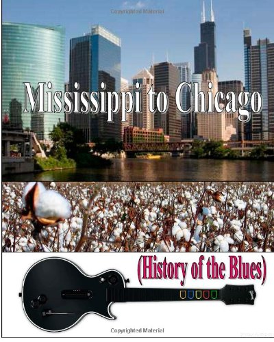 Mississippi To Chicago (History Of The Blues)