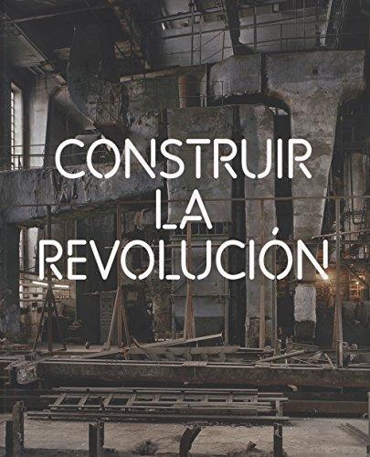 CONSTRUIR LA REVOLUCION