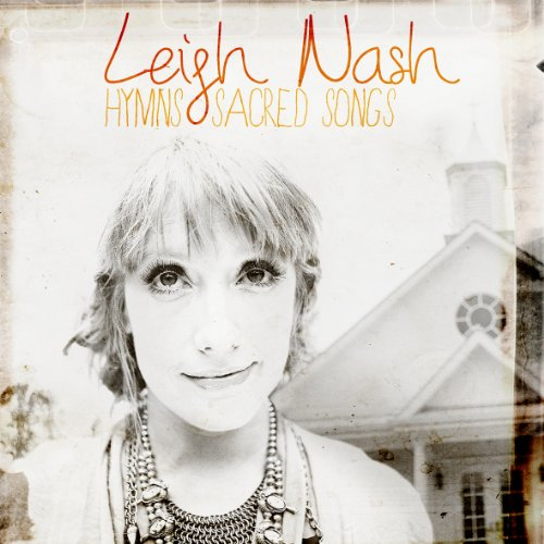 Hymns and Sacred Songs by Leigh Nash