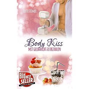 Body Kiss - Mit Geld nicht zu bezahlen