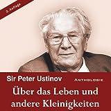 Über das Leben und andere Kleinigkeiten - Peter Ustinov
