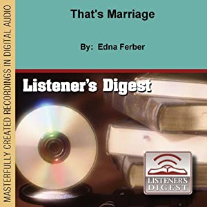 That's Marriage | [Edna Ferber]