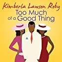 Too Much of a Good Thing: Reverend Curtis Black, Book 2 Audiobook by Kimberla Lawson Roby Narrated by Madison Vaughn