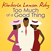 Too Much of a Good Thing: Reverend Curtis Black, Book 2 | Kimberla Lawson Roby