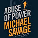 Abuse of Power Audiobook by Michael Savage Narrated by Peter Larkin