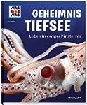 Geheimnis Tiefsee. Leben in ewiger Fi...
