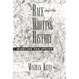 Race and the Writing of History: Riddling the Sphinx (Race and American Culture)by Maghan Keita
