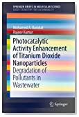 Photocatalytic Activity Enhancement of Titanium Dioxide Nanoparticles: Degradation of Pollutants in Wastewater (SpringerBriefs in Molecular Science)