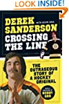 Crossing the Line: The Outrageous Sto...