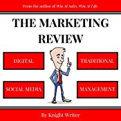 The Marketing Review: Digital, Social Media, Traditional, & Management Strategy | [Knight Writer]