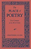 img - for The Place of Poetry: Two Centuries of an Art in Crisis book / textbook / text book
