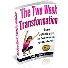The Two Week Transformation Detox Diet Book: Lose a Pants Size in Two Weeks! Detox Diet Plan for Quick Weight Loss and Health (       UNABRIDGED) by Dan DeFigio Narrated by Angel Clark