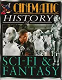 Mark Wilshin Sci-Fi and Fantasy (Cinematic History) (A Cinematic History of...)