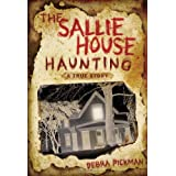 The Sallie House Haunting: A True Storyby Debra Pickman