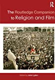 The Routledge Companion to Religion and Film (Routledge Religion Companions)