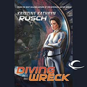 Diving into the Wreck: Diving Universe, Book 1 | [Kristine Kathryn Rusch]