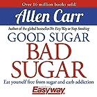 Good Sugar Bad Sugar Hörbuch von Allen Carr Gesprochen von: Richard Mitchley