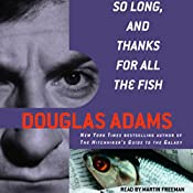 So Long, and Thanks for All the Fish | Douglas Adams