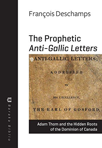the-prophetic-anti-gallic-letters-adam-thom-and-the-hidden-roots-of-the-dominion-of-canada