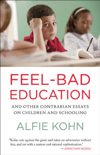 Feel-Bad Education: Contrarian Essays on Children and Schooling