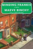 Minding Frankie: A Novel (0307273563) by Binchy, Maeve