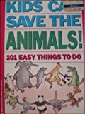 Kids Can Save the Animals: 101 Easy Things to Do (0446392715) by Newkirk, Ingrid