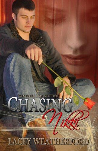 Chasing Nikki (Chasing Nikki #1) by Lacey Weatherford