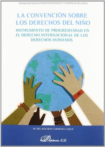La convención sobre los derechos del niño: Instrumento de progresividad en el derecho internacional de los derechos humanos (Serie de Estudios Internacionales y Europeos de Cádiz)