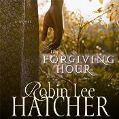 The Forgiving Hour | [Robin Lee Hatcher]