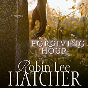 The Forgiving Hour | [Robin Lee Hatcher]
