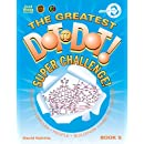 The Greatest Dot-to-Dot Super Challenge Book 5 (Greatest Dot to Dot! Super Challenge!)