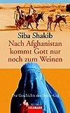 Nach Afghanistan kommt Gott nur noch zum Weinen: Die Geschichte der Shirin-Gol title=