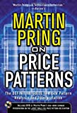Pring on Price Patterns : The Definitive Guide to Price Pattern Analysis and Intrepretation