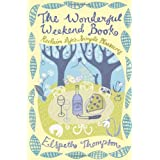 The Wonderful Weekend Book: Reclaiming Life's Simple Pleasuresby Elspeth Thompson
