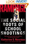 Rampage: The Social Roots Of School S...