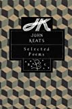 John Keats: Selected Poems (Bloomsbury Poetry Classics) (0312097530) by John Keats